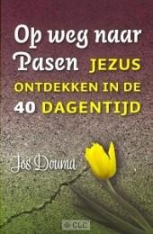 Jezus ontdekken in de 40dagentijd