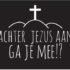 Gemeentethema 2017/2018 Achter Jezus aan?!