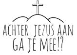 Achter Jezus aan